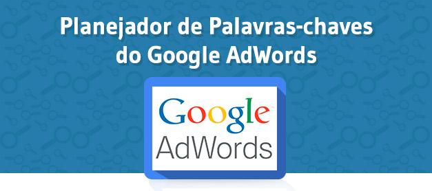Google AdWords - Planejador de Palavra-Chave