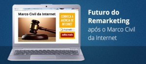 Futuro do remarketing após o marco civil internet