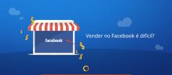 2 Vender-no-Facebook-é-difícil