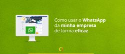 Como usar o WhatsApp da minha empresa de forma eficaz