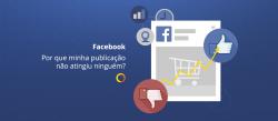 Por que minha publicação não atingiu ninguém no Facebook?