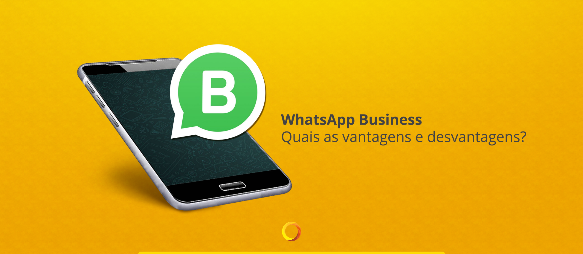 6413ebb0d WhatsApp Business - Vantagens e Desvantagens do WhatsApp Business ...