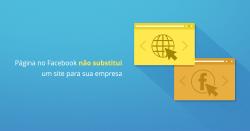 Página no Facebook não substitui um site para sua empresa