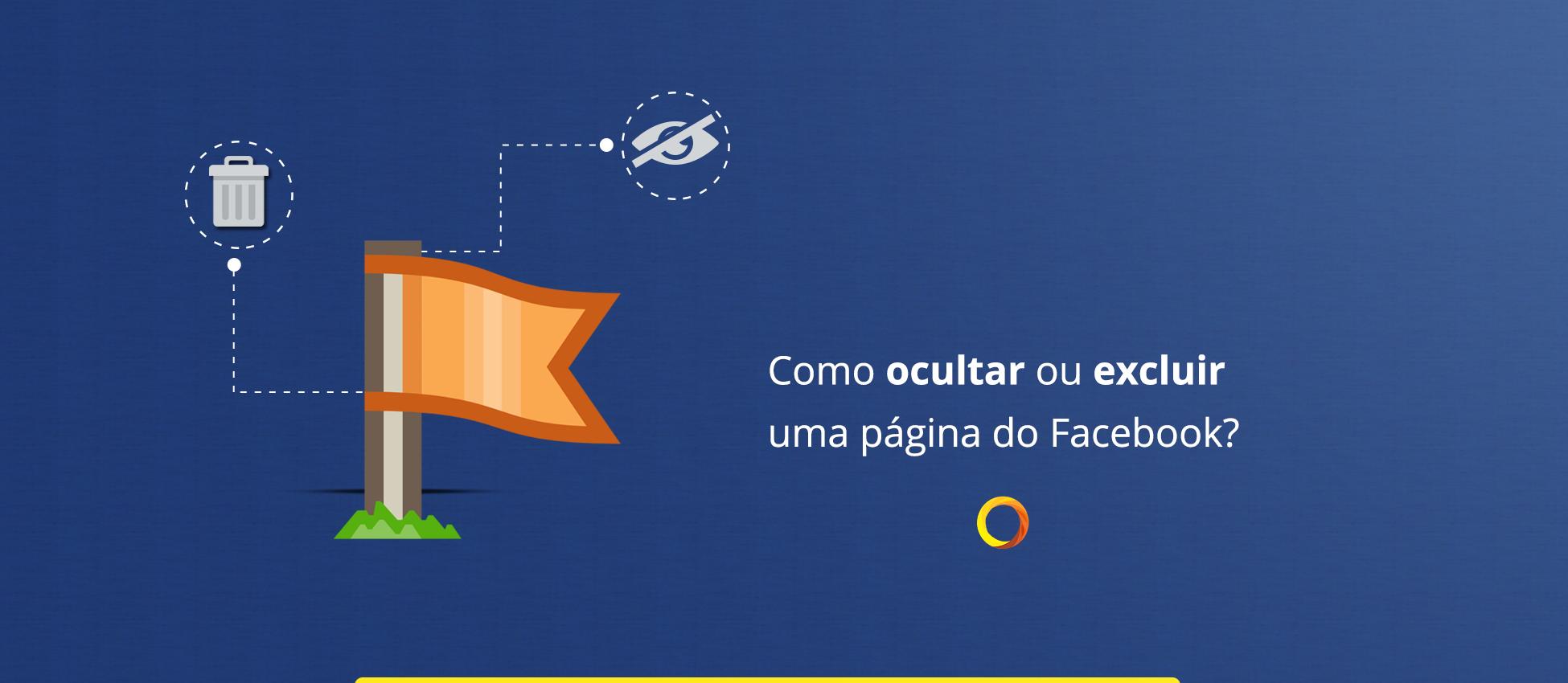 Como Ocultar ou Excluir uma página no Facebook