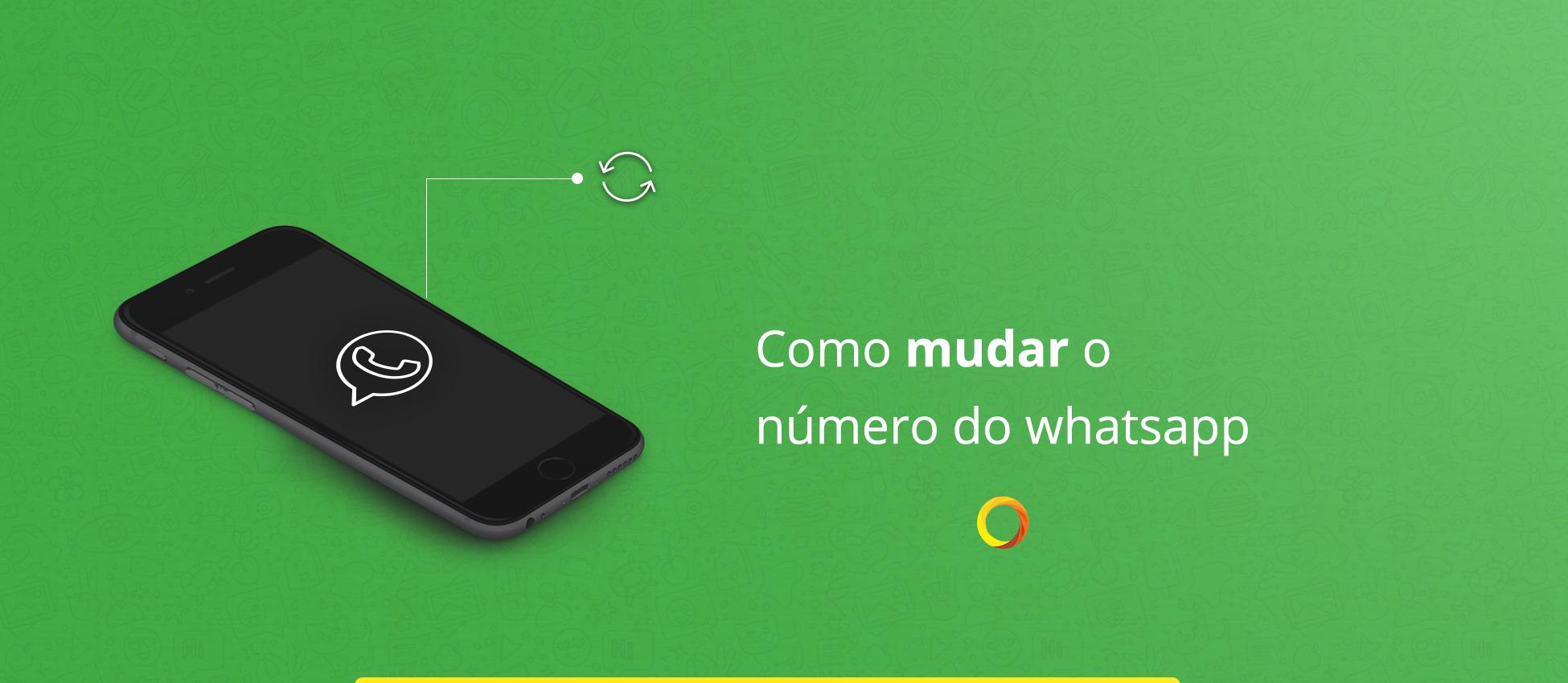 Portabilidade de Números - Como mudar o número do WhatsApp e manter os meus contatos e conversas?