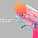 Como reindexar uma página do meu site no Google