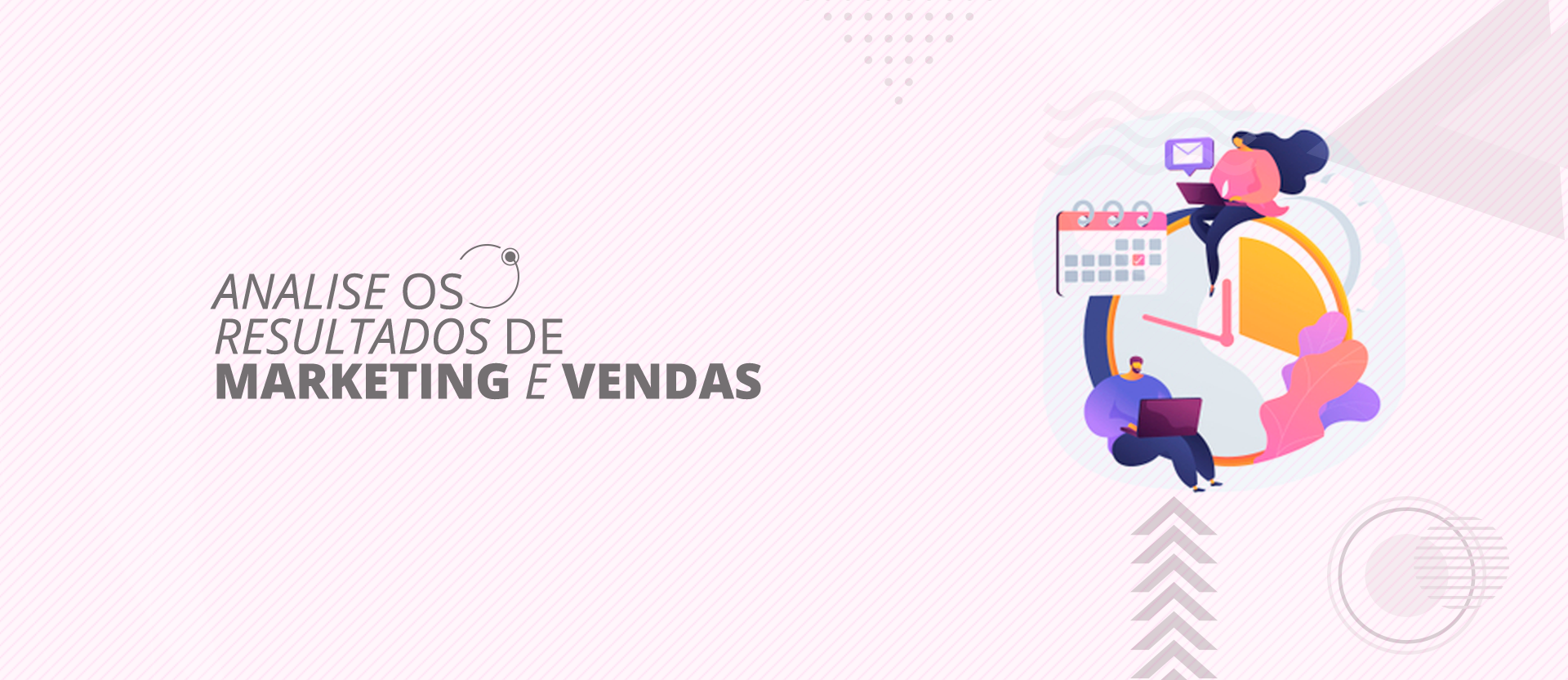Marketing para Empresas de serviço - Analise os resultados de marketing e vendas